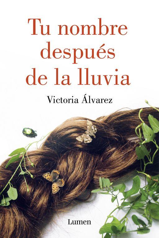 tu nombre despues de la lluvia-victoria alvarez-9788426400079
