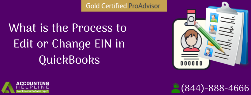 What Is The Process To Edit Or Change Ein In Quickbooks In 2020 Quickbooks Employer Identification Number Change