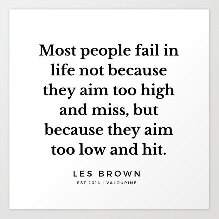 7  |  Les Brown  Quotes | 190824 Art Print by Quotes And Sayings