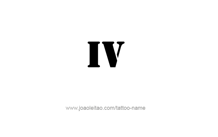 IV Roman Numeral Tattoo Designs - Page 2 of 4 | Tattoos | Pinterest ...