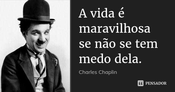 Charles Chaplin Com Imagens Frases Fofinhas Citacoes
