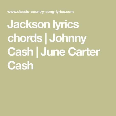 Jackson Lyrics Chords Johnny Cash June Carter Cash Music
