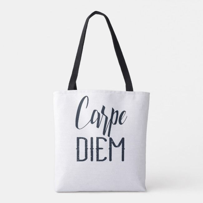 Carpe Diem Seize The Day Black Type Tote Bag