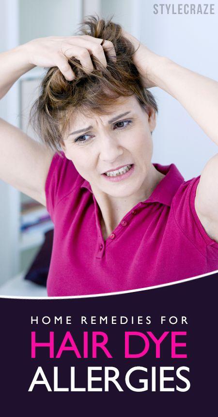 10 Home Remedies To Get Rid Of Hair Dye Allergies Hair Dye Allergy Dyed Hair Treated Hair