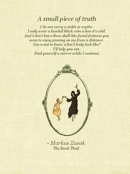 "exploring markus zusak's use of death 1605 quotes from markus zusak: 'sometimes people are beautiful not in looks not in what they say  (death)"" ― markus zusak, the book thief 1573 likes like."