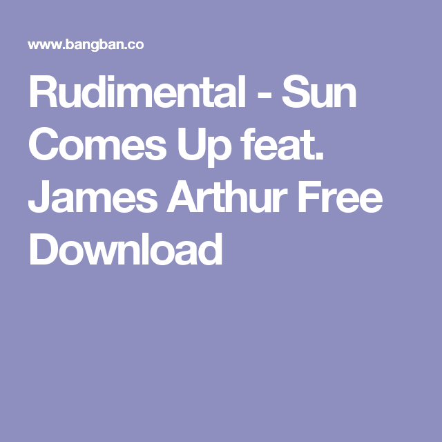 rudimental sun comes up feat james arthur скачать