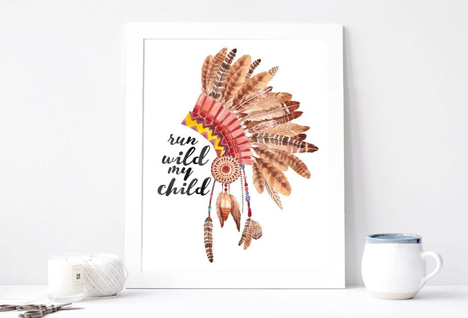 Run Wild My Child, Indian Tribal Leader Hat, Native American Headdress, Aquarelle Art, Inspirational Print Printable, Watercolor, Feathers by Aquartis on Etsy