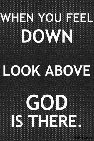 Do not look down when you walk, it shows that you have given in to Satan, instead hold your                  HIGH   head up            and give all the glory to God.