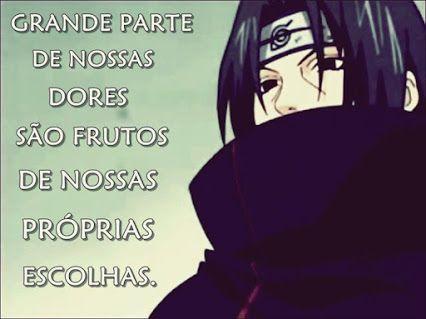 Naruto Melhor Anime Com Melhores Frases Frases Anime Frases E