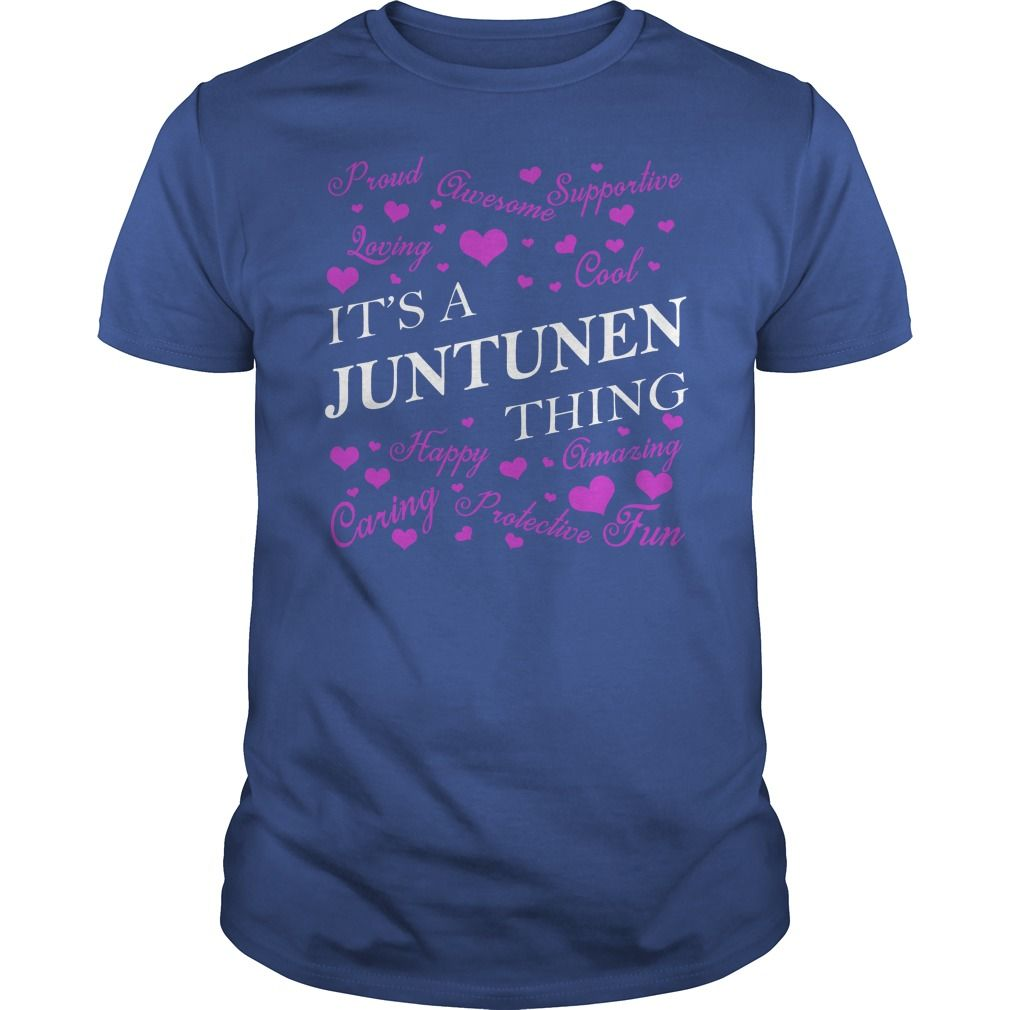 JUNTUNEN Shirts - It's a JUNTUNEN Thing Name Shirts #gift #ideas #Popular #Everything #Videos #Shop #Animals #pets #Architecture #Art #Cars #motorcycles #Celebrities #DIY #crafts #Design #Education #Entertainment #Food #drink #Gardening #Geek #Hair #beauty #Health #fitness #History #Holidays #events #Home decor #Humor #Illustrations #posters #Kids #parenting #Men #Outdoors #Photography #Products #Quotes #Science #nature #Sports #Tattoos #Technology #Travel #Weddings #Women