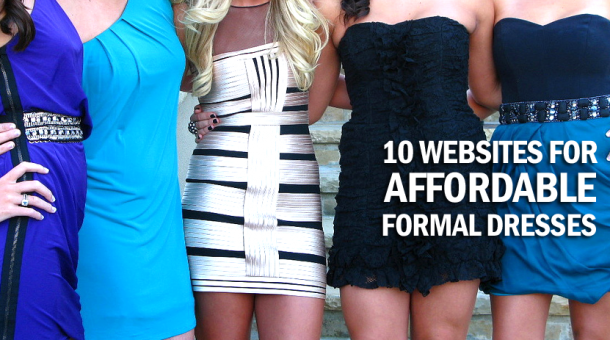 Top 10 Websites for Affordable Formal Dresses. Always good to have this on hand.