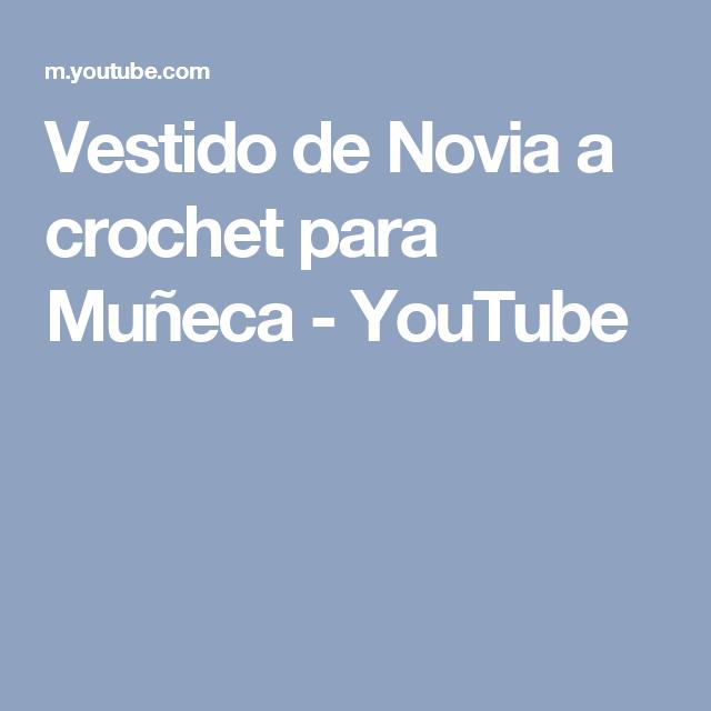Vestido de Novia a crochet para Muñeca - YouTube