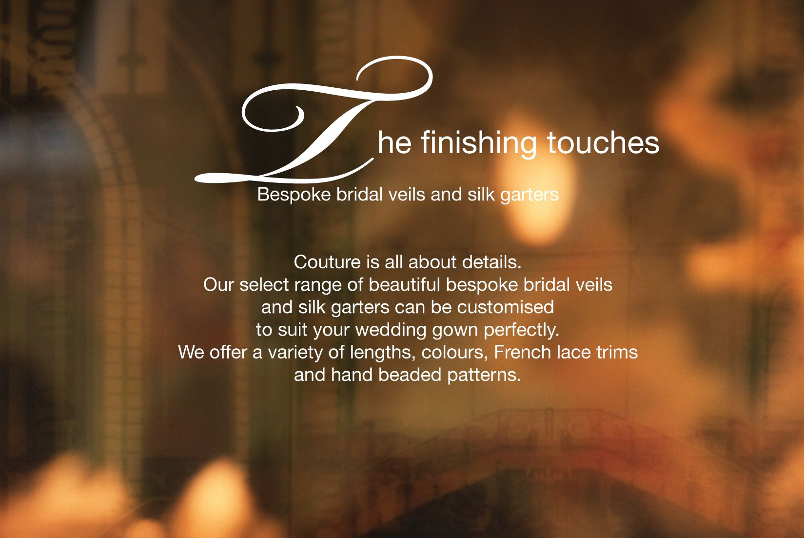 Bespoke bridal veils and delicate silk garters