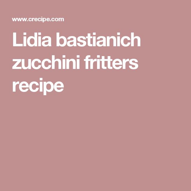 Lidia bastianich zucchini fritters recipe food network recipe lidia bastianich zucchini fritters recipe forumfinder Gallery