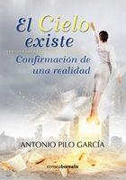 El Cielo existe. El libro que te cambiará la vida. El libro es la confirmación de esta realidad. ¡La Vida continúa después de esta vida!