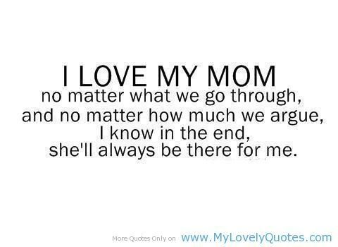 Quotes For Your Mom Never too old to need your mom Quotes For Your Mom