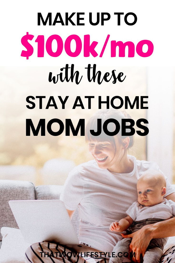 Best Stay At Home Jobs For Moms To Make Money Online Home Jobs