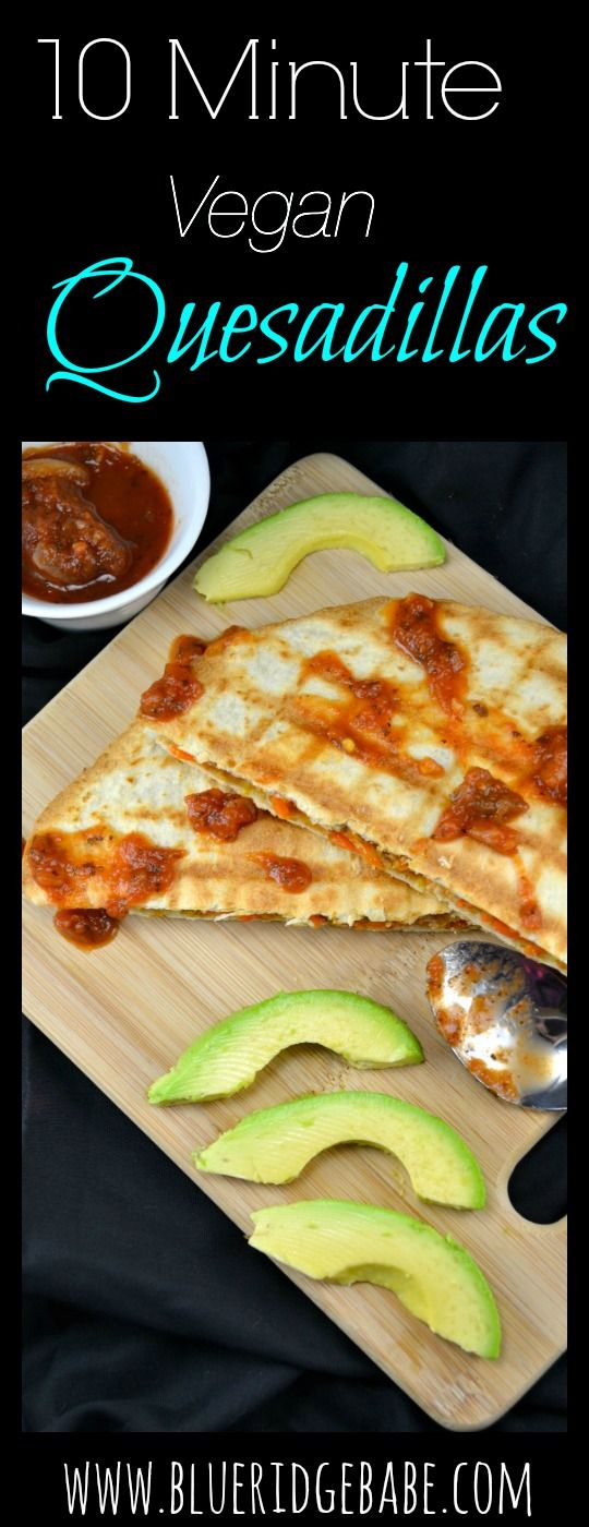 10 minute vegan quesadillas, no prep work and uses a special ingredient for tons of flavor!
