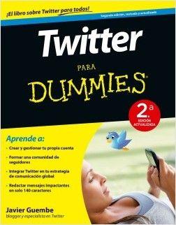 Twitter para Dummies - 2ª ed., de Javier Guembe. ¡Aprende a utilizar Twitter y conviértete en el usuario a quien todos quieran seguir!Nueva Edición Revisa...