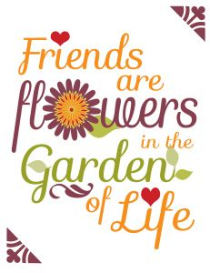FREEBIE   Friends Are Flowers In The Garden Of Life Printable   Can Be  Printed, Framed U0026 Given As A Super Cute Gift!