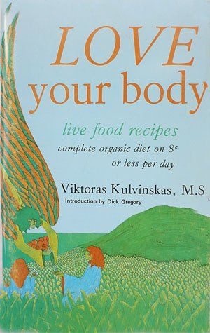 Love your body live food recipes by viktoras kulvinskas http love your body live food recipes by viktoras kulvinskas httpwww forumfinder Images