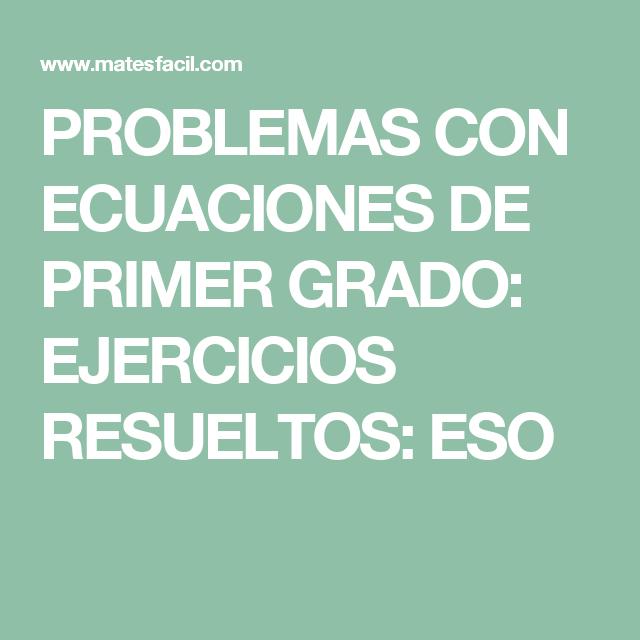 PROBLEMAS CON ECUACIONES DE PRIMER GRADO: EJERCICIOS RESUELTOS: ESO
