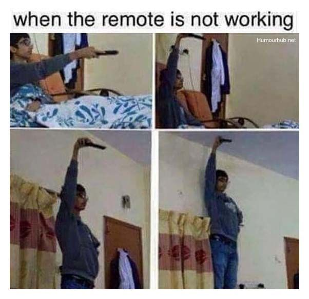 When The Remote Is Not Working   Funny relatable memes ...