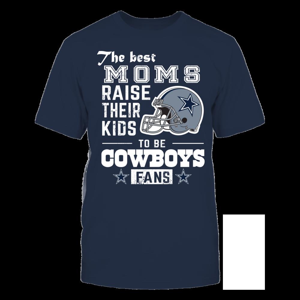 76228464 Best Mom Raise Their Kids to Be Cowboys Fan | Dallas Cowboys Tees ...