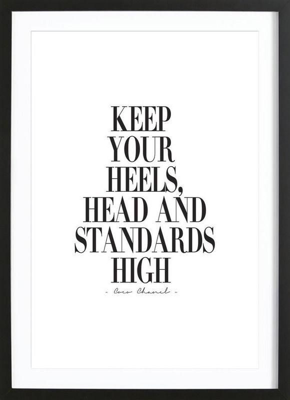high sprüche englisch Keep Your Heels, Head & Standards High als Gerahmtes Poster von  high sprüche englisch