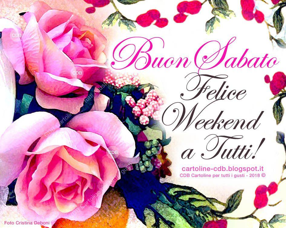 Anniversario Matrimonio Weekend.Romantica Cartolina Buon Sabato Felice Weekend A Tutti Con