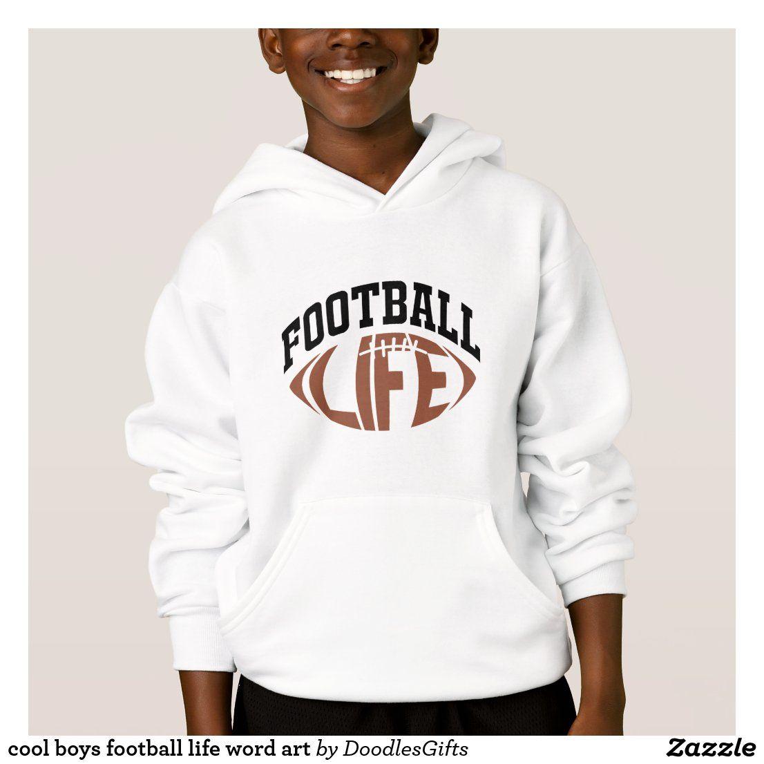 Cool Boys Football Life Word Art Hoodie Zazzle Com Hoodies Gamer Hoodies Youth Shirts [ 1106 x 1106 Pixel ]