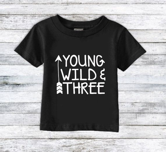 Third Birthday Shirt Toddler Shirt YOUNG WILD THREE Turning 3