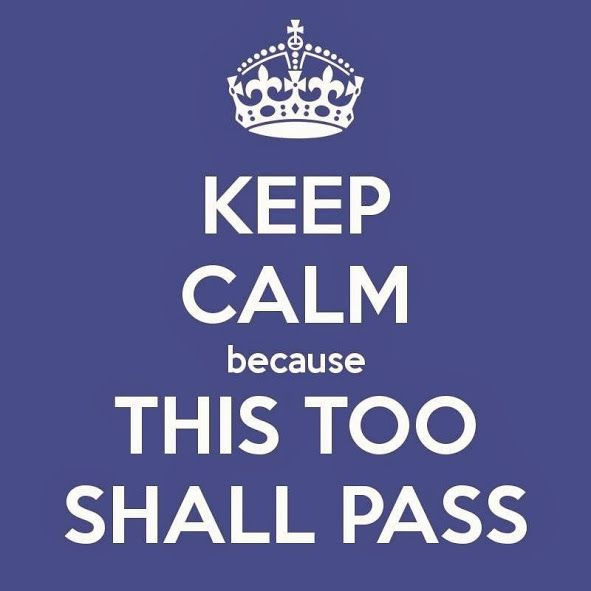 Keep Calm Because This Too Shall Pass Inspirational Quotes