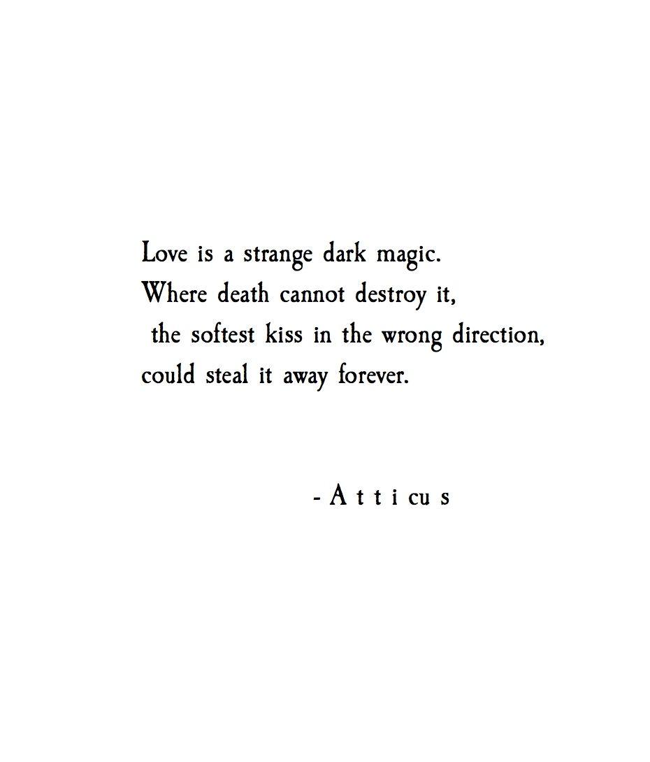 Dark Magic Love Atticus Poem Loveherwild Words Quotes Inspirational Quotes Me Quotes
