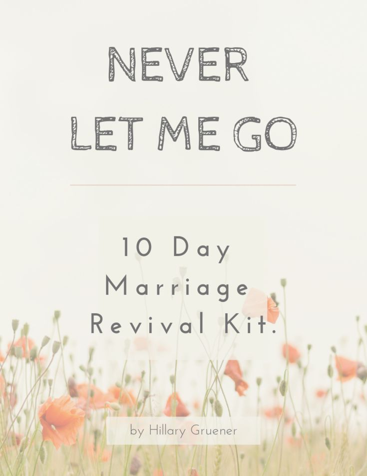 Never Let Me Go Printable – Downloadable 10 Day Marriage Revival Kit. #relationship #marriage #happy #healthy #goals