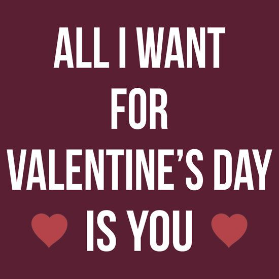 All I Want For Valentines Day Is You By Ninjakid Things I Want All I Want Meaningful Quotes