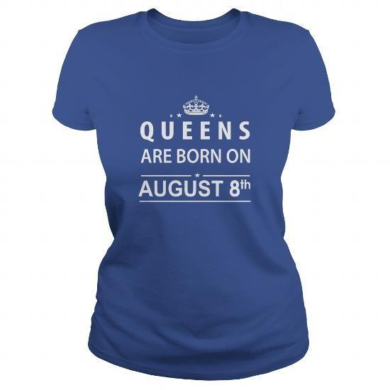 I Love Born August 8 Queen Shirts TShirt Hoodie Shirt VNeck Shirt Sweat Shirt for womens and Men T shirts