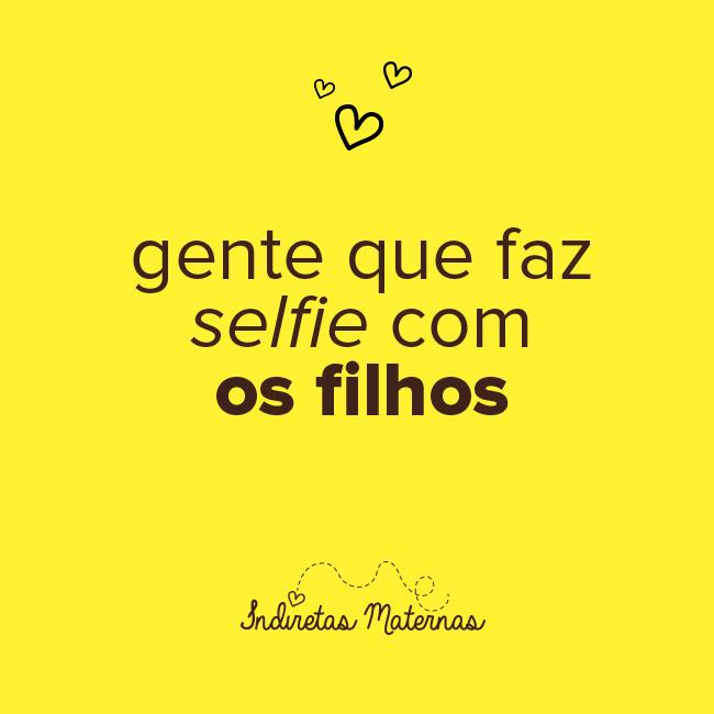 Gente Que Faz Selfie Com Os Filhos Indiretas Maternas Pinterest