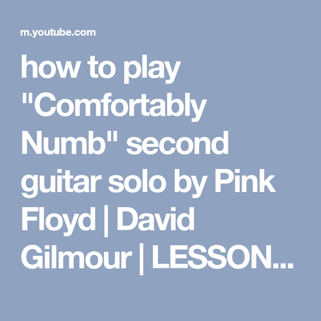 How To Play Comfortably Numb Second Guitar Solo By Pink Floyd