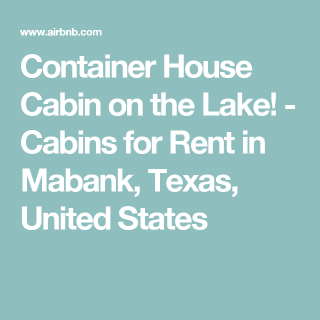 Container House Cabin On The Lake Cabins For Rent In Mabank
