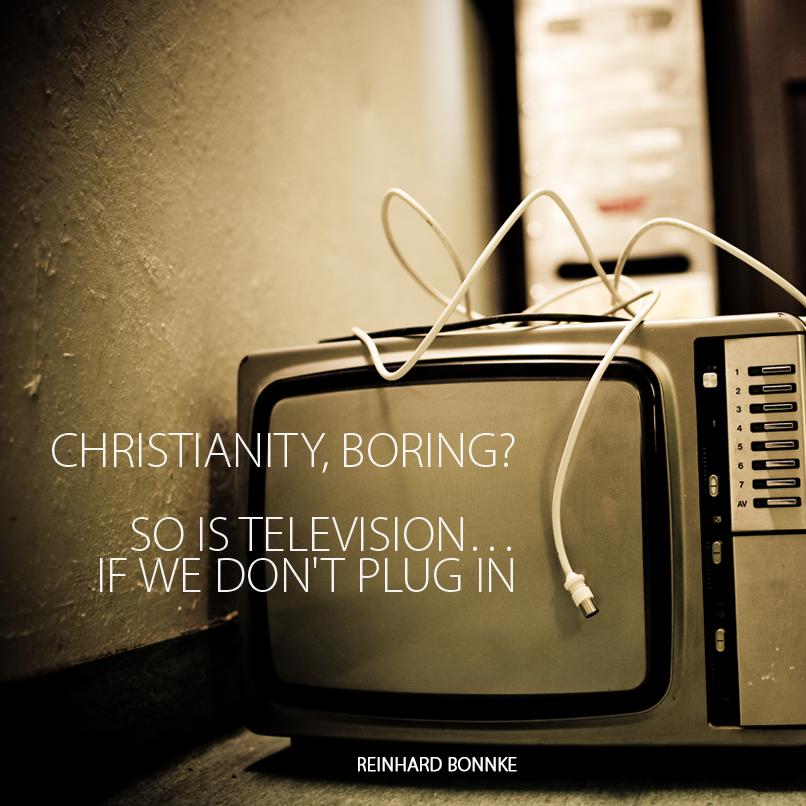 """Reinhard Bonnke: """"El cristianismo, ¿aburrido?. También lo es el televisor, si no lo enchufamos."""""""