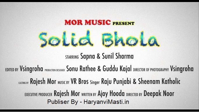 Solid Bhola - Raju Punjabi & Sheenam Katholic, Ajay Hooda, Download