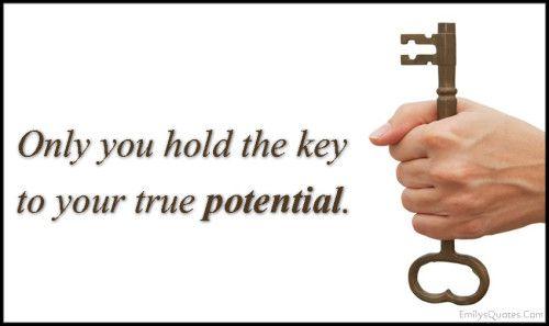EmilysQuotes.Com-hold-key-true-potential-motivational-encouraging-unknown-500x297.jpg (500×297)
