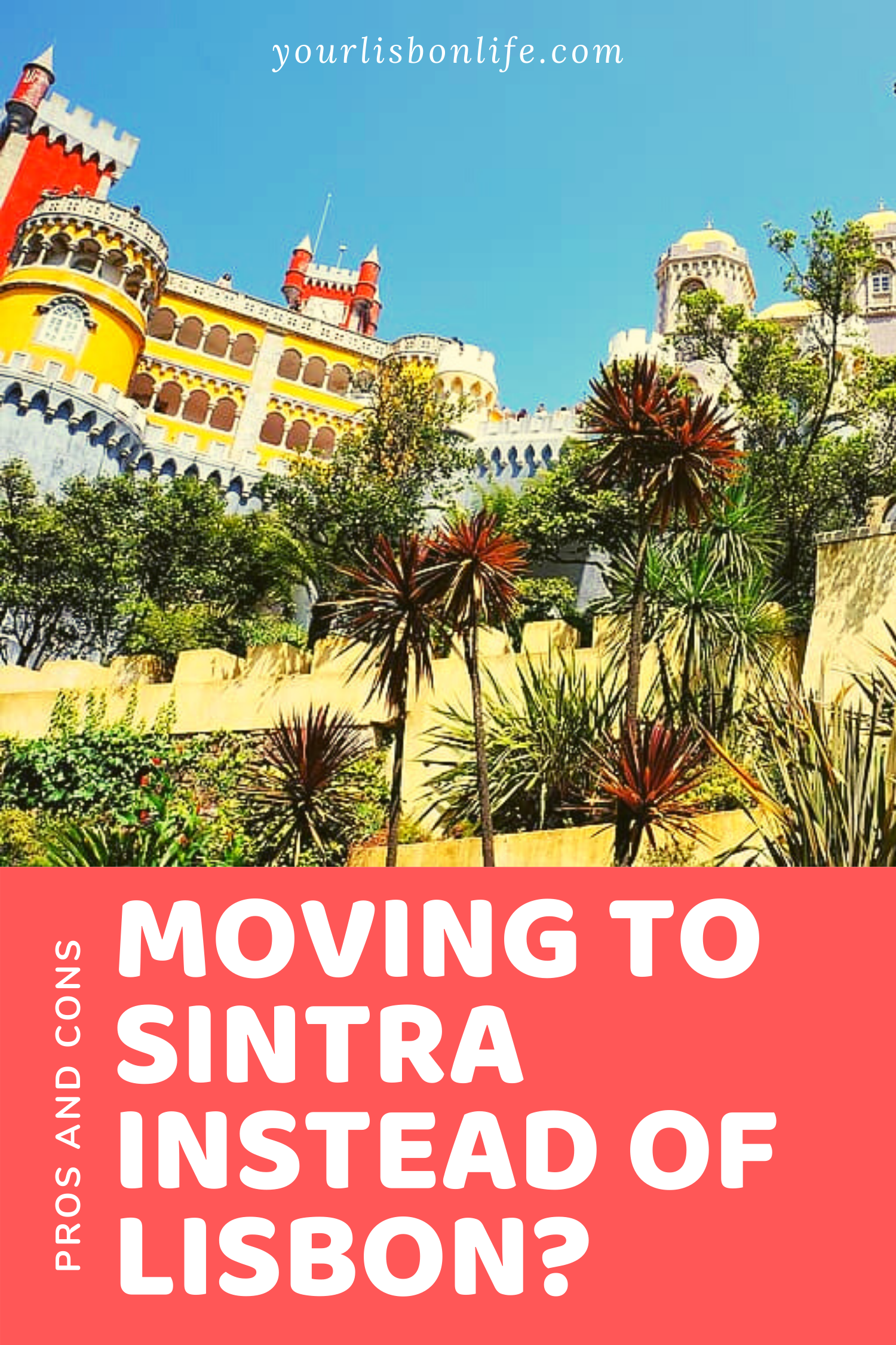 Moving to Sintra Instead of Lisbon: Pros and cons