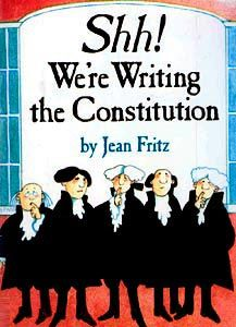 Click here to learn about 'Shh! We're Writing the Constitution' -- a funny and educational book by Jean Fritz