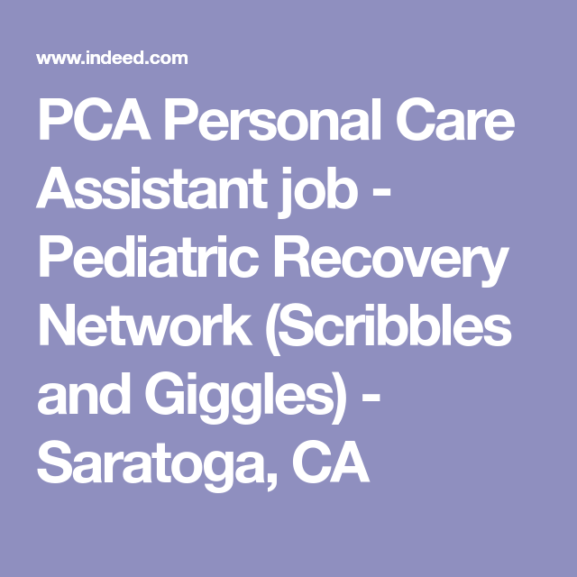 Pca Personal Care Assistant Job  Pediatric Recovery Network