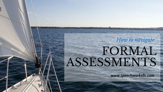 Understanding results of formal assessments Developmental - formal assessment