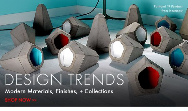 Design Trends. Modern Materials, Finishes, + Collections.