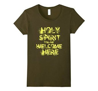 Amazon.com: Holy Spirit You Are Welcome Here T-Shirt ...
