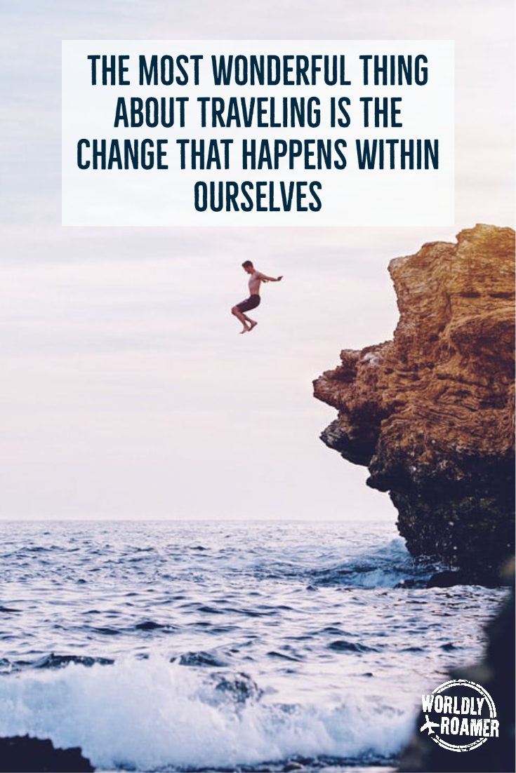 The most wonderful thing about traveling is the change that happens within ourselves.  - @worldlyroamer **************************************************** #worldlyroamer #travelquotesinspirational #travelquoteswanderlust #travelquotesadventure #travelquotesgypsysoul #travelquotescouple #travelquotesmemories #travelquotessolo #travelquotes #travelinspiration #travelteaches #giftoftravel